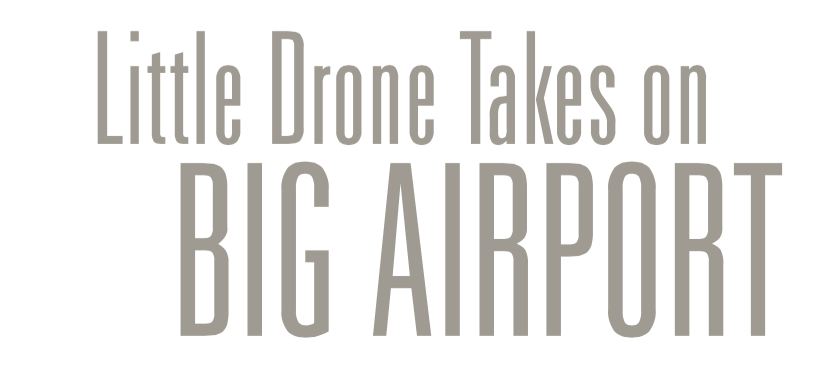 Aerial Data Collection: Little Drone Takes on Big Airport