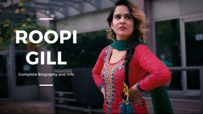 Roopi GIll Height, Family, Age, Family, Biography, Boyfriend and More