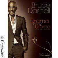 "Bruce Darnell: ""Drama, Baby, Drama"""