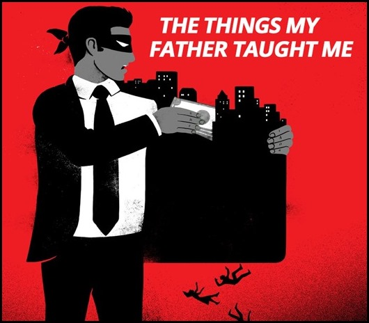 The Things My father Taught me