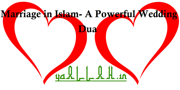 Marriage in Islam With Powerful Wedding Dua- yaALLAH.in