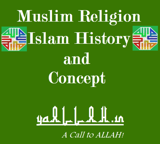 Muslim Religion Islam History and Concept- yaALLAH.in