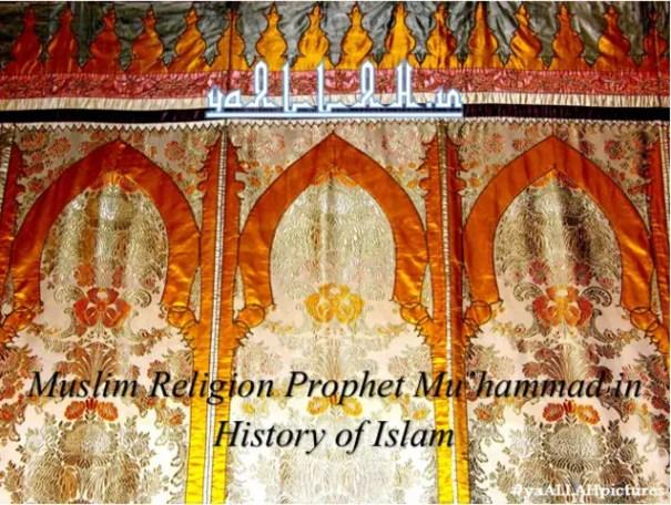 Muslim Religion Prophet Muhammad in History of Islam- yaALLAH.in
