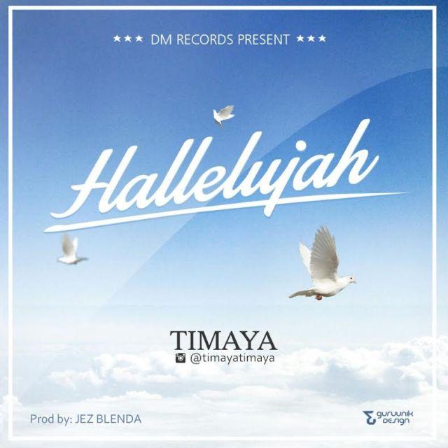 Timaya – Hallelujah, timaya hallelujah, timaya hallelujah mp3
