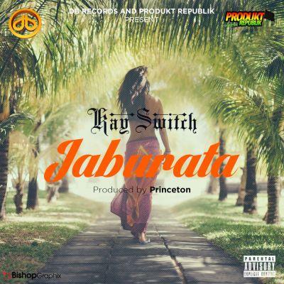 Music: Kayswitch – 'Jaburata', kayswitch jaburata, kayswitch jaburata mp3