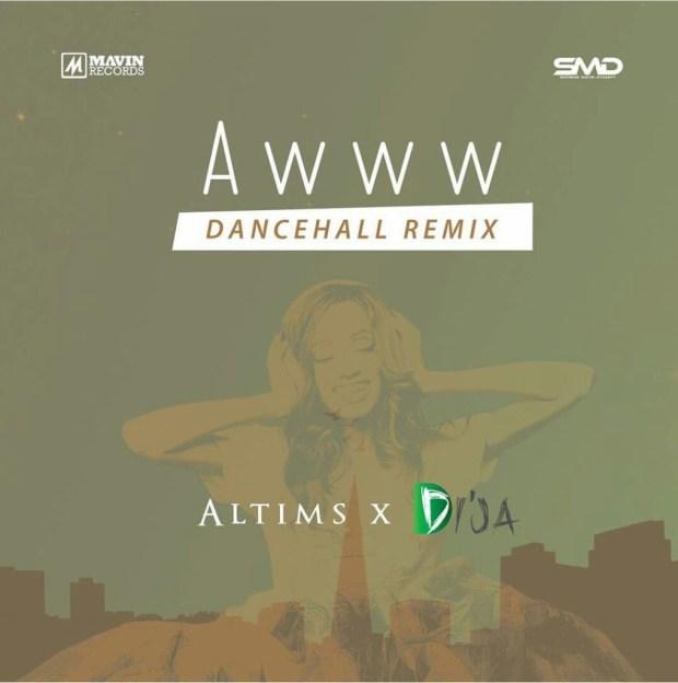 awww remix, awww dancehall remix, awww ft. altims, altims and dija aww remix