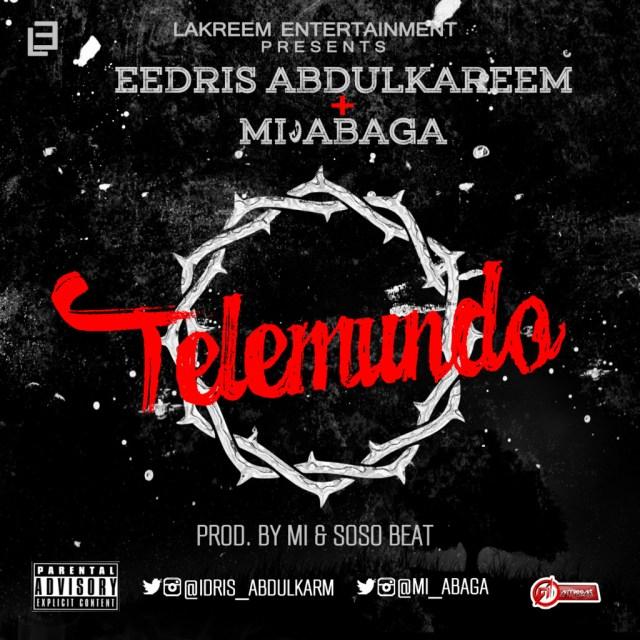 Music: Eedris Abdulkareem Ft M.I – Telemundo, eedris abdulkareem telemundo, eedris abdulkareem ft. MI abaga telemundo, telemundo mp3