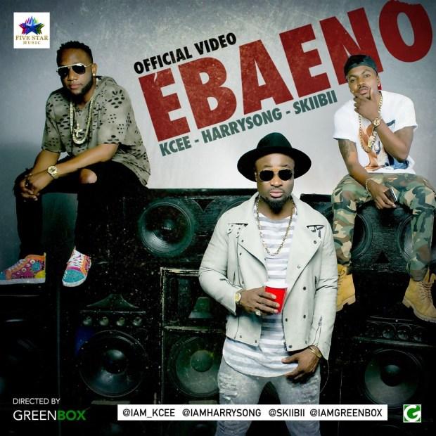 ebaeno video, download ebaeno video, five star music ebaeno video, kcee harrysong skiibii ebaeno video
