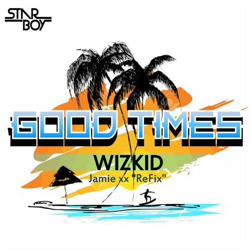 wizkid good times, download wizkid good times, wizkid good times mp3