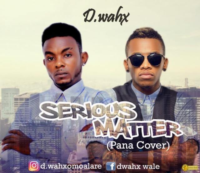 d wahx serious matter