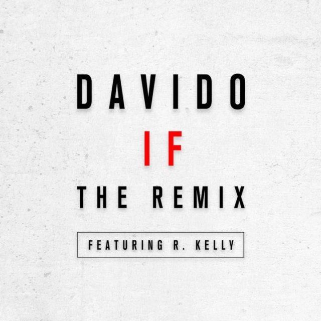 Davido Ft R Kelly, IF Remix