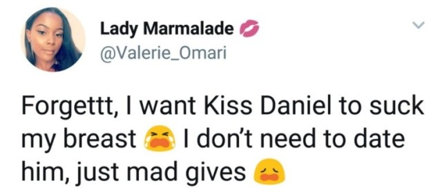 "brst 1 - ""I simply need Kiss Daniel to suck my chest"" — Nigerian Girl on Twitter says"