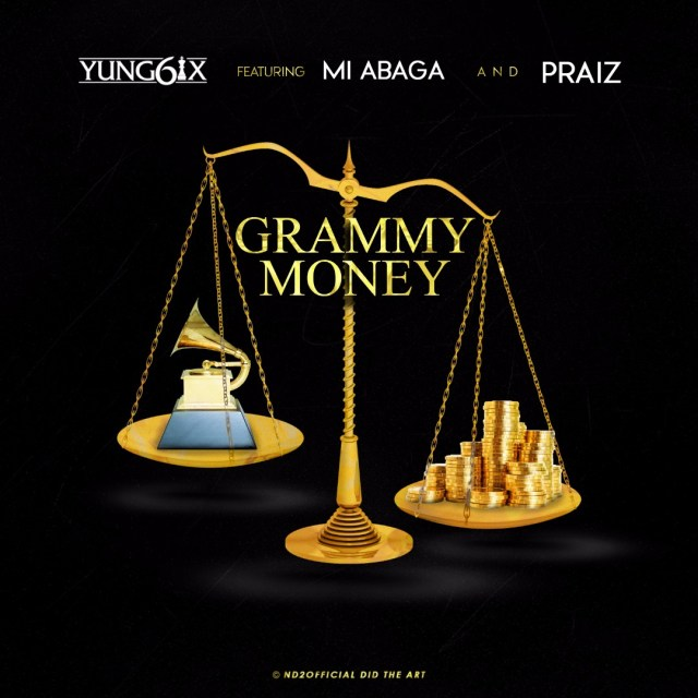 Yung6ix feat Praiz MI Grammy Money