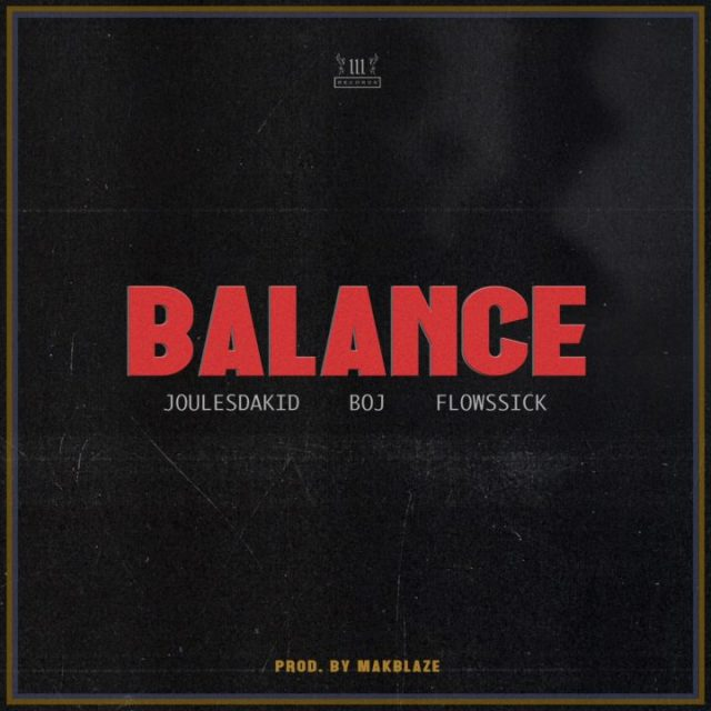 JoulesDaKid ft BOJ Flowssick Balance