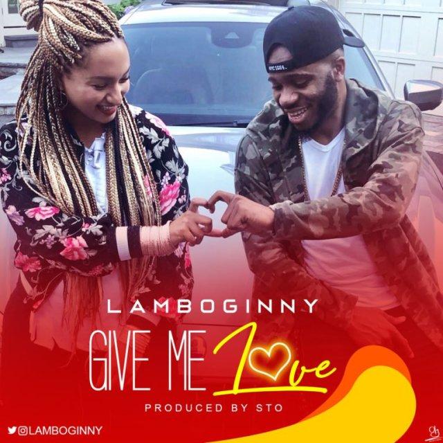 Lamboginny Give Me Love