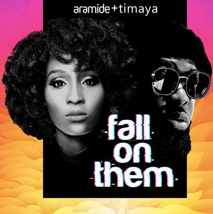 Aramide ft Timaya Fall On Them