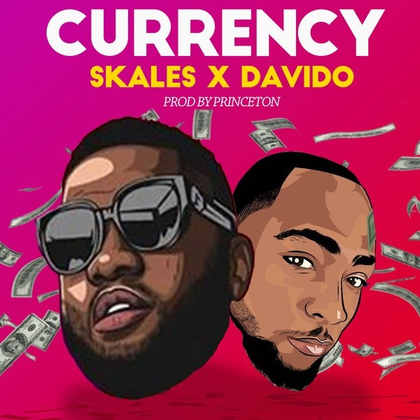Skales Currency ft Davido