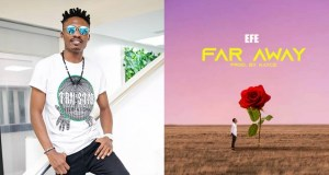 Efe Far Away