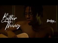 Joeboy Better Thing Video