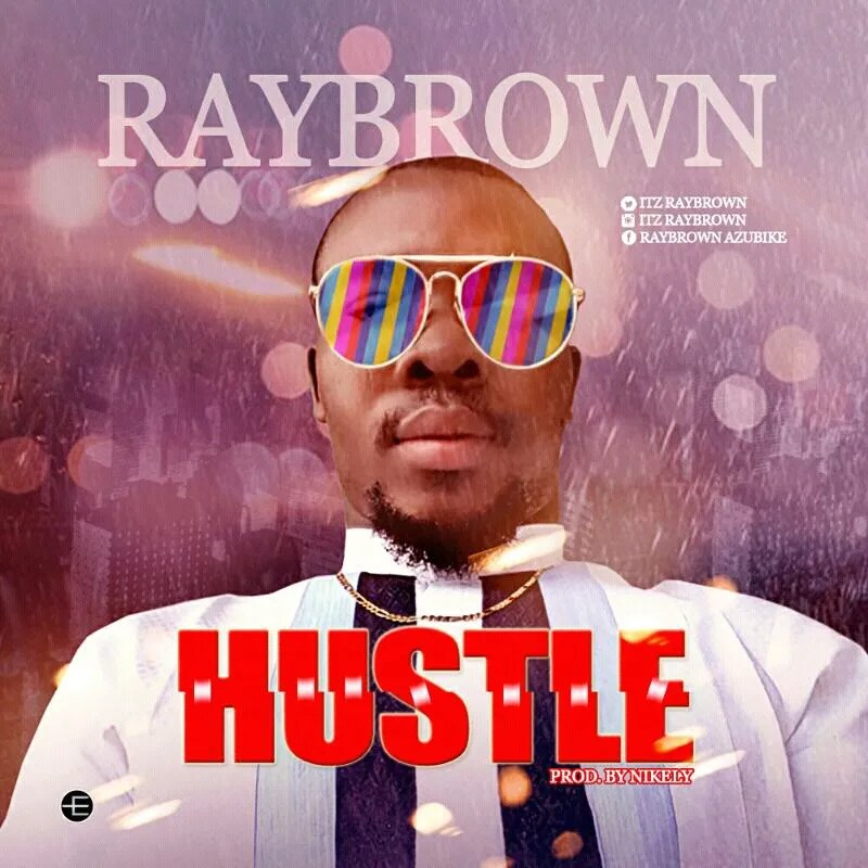 MUSIC: Raybrown – Hustle