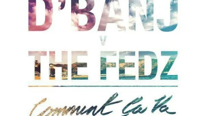 LYRICS: D'banj ft. The Fedz  – Comment Ca Va