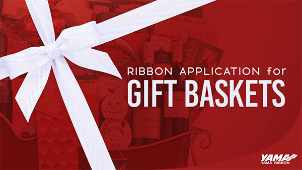 2018.03.29-YAMA-RIBBON-APPLICATION-FOR-GIFT-BASKETS