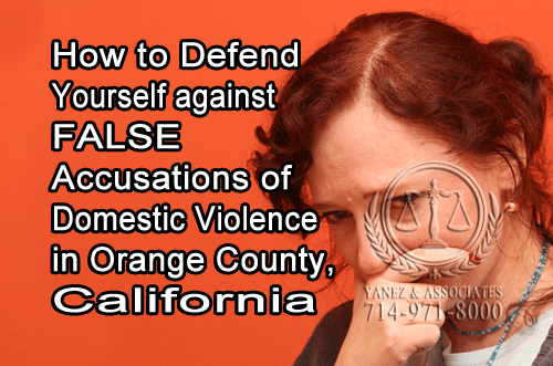 How to Defend Yourself against False Accusations of Domestic Violence in Orange County California