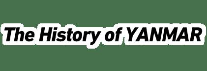 History About YANMAR YANMAR