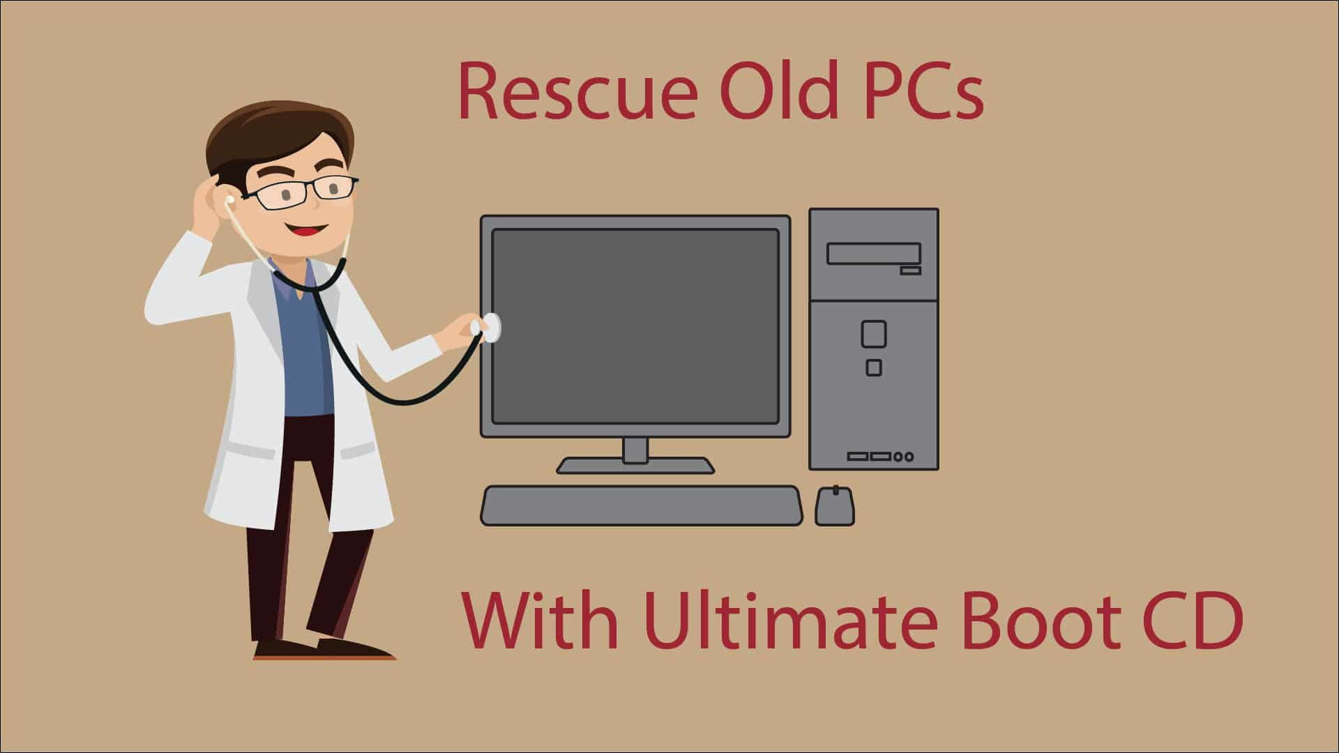 Windows Recovery Disk : Rescue Old PCs with Ultimate Boot CD