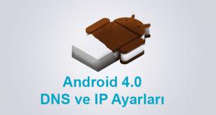 4.0 DNS, 4.0 IP, 4.0 Manuel IP ve DNS Değiştirmek, 4.0 Manuel IP ve DNS Tanımlamak, Android 4.0