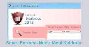 Smart Fortress, Smart Fortress Kaldırma, Smart Fortress Nasıl Kaldırılır, Smart Fortress Nedir, Smart Fortress Unistall,