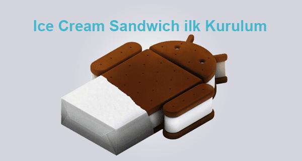 android-ice-cream-sandwich-ilk-kurulum