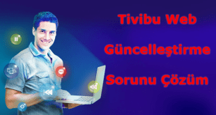 Tivibu Web Güncelleştirme Sorunu Çözüm