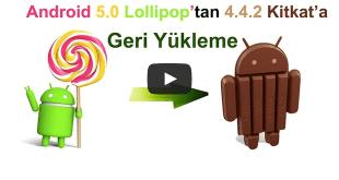 Android 5.0, Lollipop, KitKat,KitKata Geri Dönme,KitKata GeriYükleme, Lollipop dan KitKata Geri Yükleme,Lollipop dan KitKata Geri Dönme, 5.0 dan 4.4.2 ye Geri Yükleme,5.0 dan 4.4.2 ye Geri Dönme,