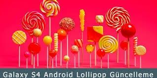 Android 5.0, Galaxy S4 Android 5.0.1 Resmi Güncellemesi, Galaxy S4 5.0.1 Güncelleme, Galaxy S4 Lollipop Güncelleme, indir, S4 Lollipop Güncellemesi, Yükleme,