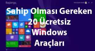 Sahip Olması Gereken 20 Ücretsiz Windows Araçları