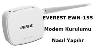 Everest Modem Arayüz Şifresi, Everest Modem IP Adresi, Everest Modem Kurulumu, EWN-155 Modem Kurulumu,