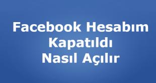 Facebook Hesabım Kapatıldı Nasıl Açılır
