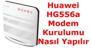 Huawei HG556a Modem Kurulumu Nasıl Yapılır
