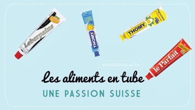 Les Suisses ont la manie de mettre les aliments en tube! La preuve avec la moutarde, le parfait, le cenovis, les pâtés, les rillettes, la mayo... etc!