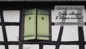 quels villages d'Alsace visiter