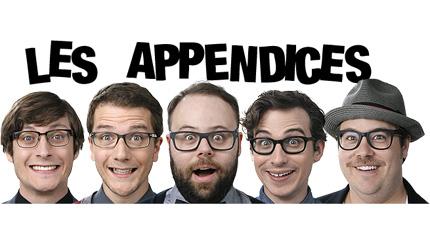 Les Appendices, des humoristes québécois déjantés