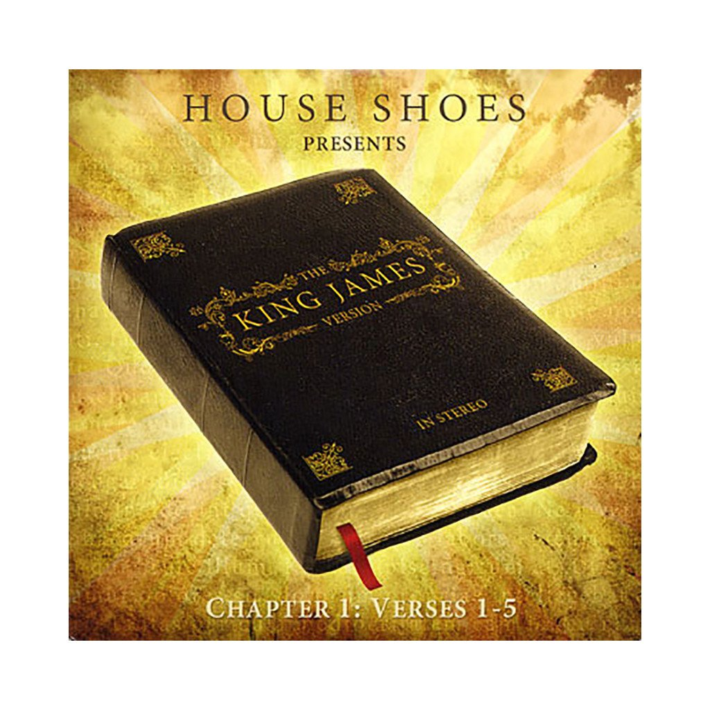 House Shoes / The King James Version: Chapter 1 – Verse 1-5.