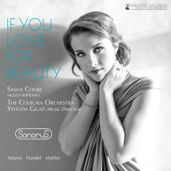 Sasha Cooke If you Love for Beauty | Colburn Orchestra