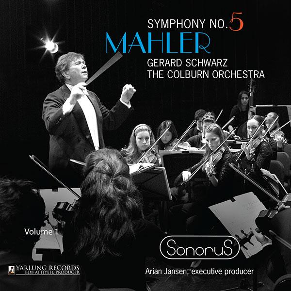Mahler No. 5 | Gerard Schwarz | Colburn | Sonorus