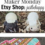 Maker Monday! The justbehappy Etsy Shop – YarnHookNeedles