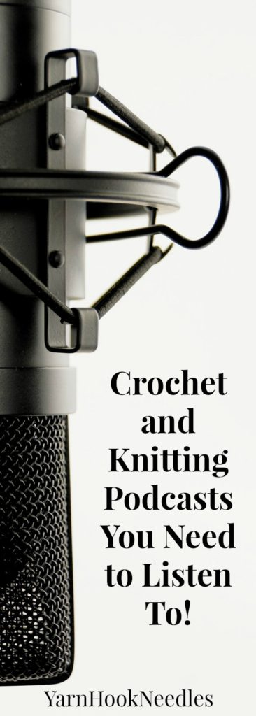 Podcasts for Crochet and Knitting Lovers You NEED to Hear