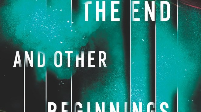 The End and Other Beginnings – Veronica Roth