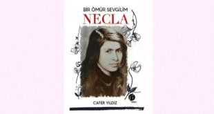 Cafer Yıldız - Bir ömür Sevgilim Necla - Yazı: Fatmanur Caner