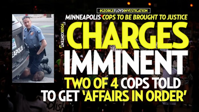 'Charges Imminent' in George Floyd Case, Cops Allegedly Told to Get Their 'Affairs in Order'
